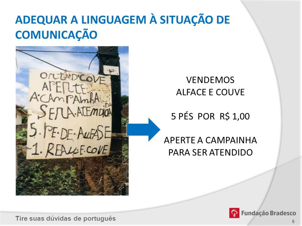 Tire suas dúvidas de português Imagem de autoria desconhecida.