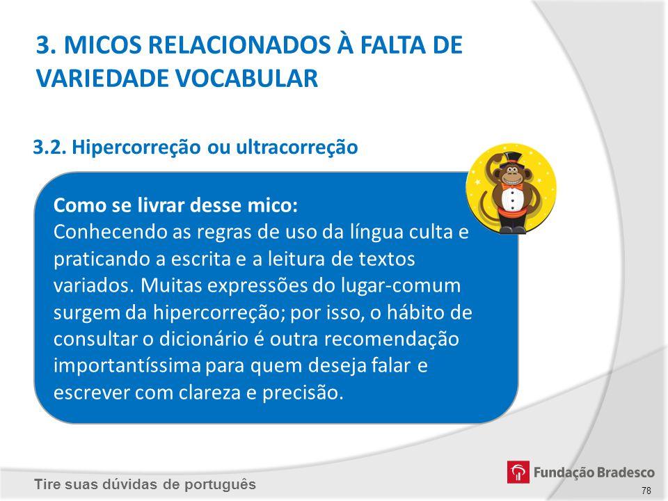 Tire suas dúvidas de português Como se livrar desse mico: Conhecendo as regras de uso da língua culta e praticando a escrita e a leitura de textos var