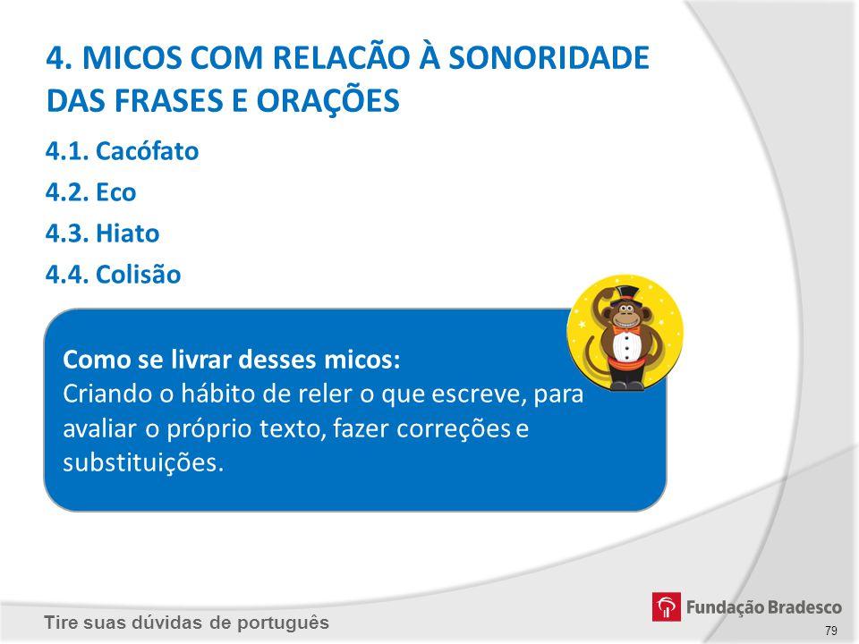 Tire suas dúvidas de português Como se livrar desses micos: Criando o hábito de reler o que escreve, para avaliar o próprio texto, fazer correções e s