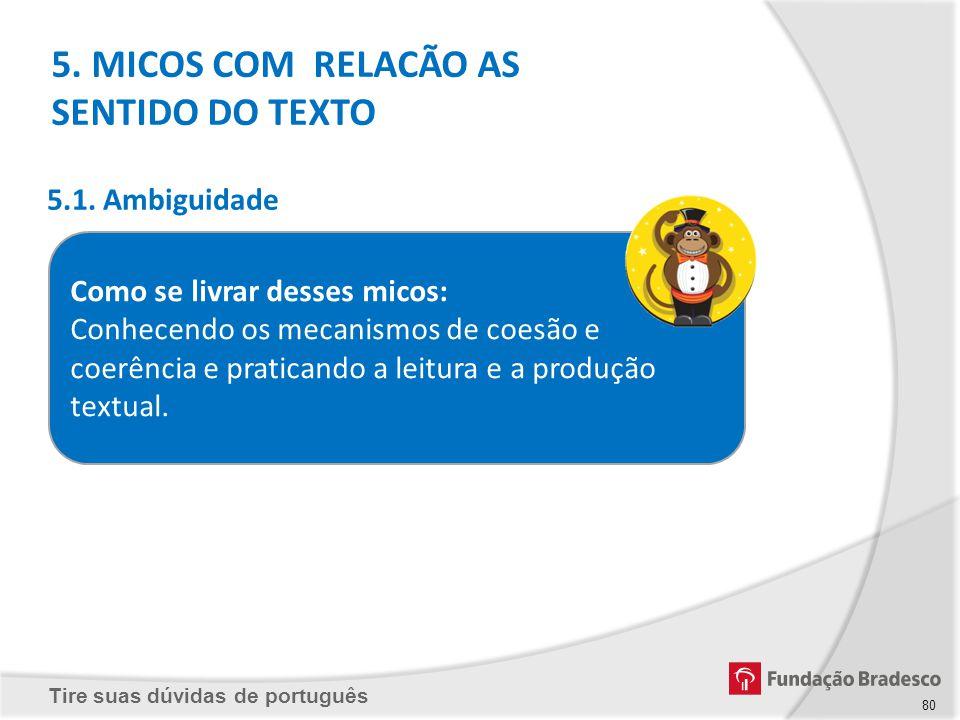 Tire suas dúvidas de português Como se livrar desses micos: Conhecendo os mecanismos de coesão e coerência e praticando a leitura e a produção textual