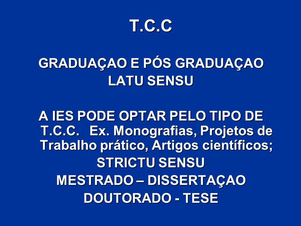 T.C.C GRADUAÇAO E PÓS GRADUAÇAO LATU SENSU A IES PODE OPTAR PELO TIPO DE T.C.C.