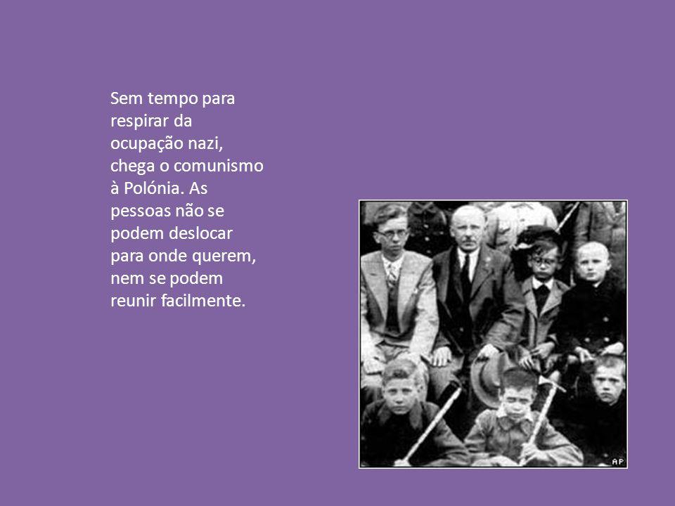 Sem tempo para respirar da ocupação nazi, chega o comunismo à Polónia.