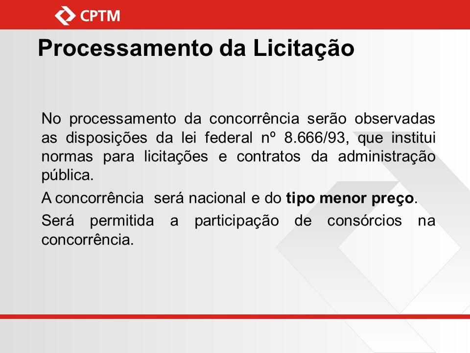 Processamento da Licitação No processamento da concorrência serão observadas as disposições da lei federal nº 8.666/93, que institui normas para licit