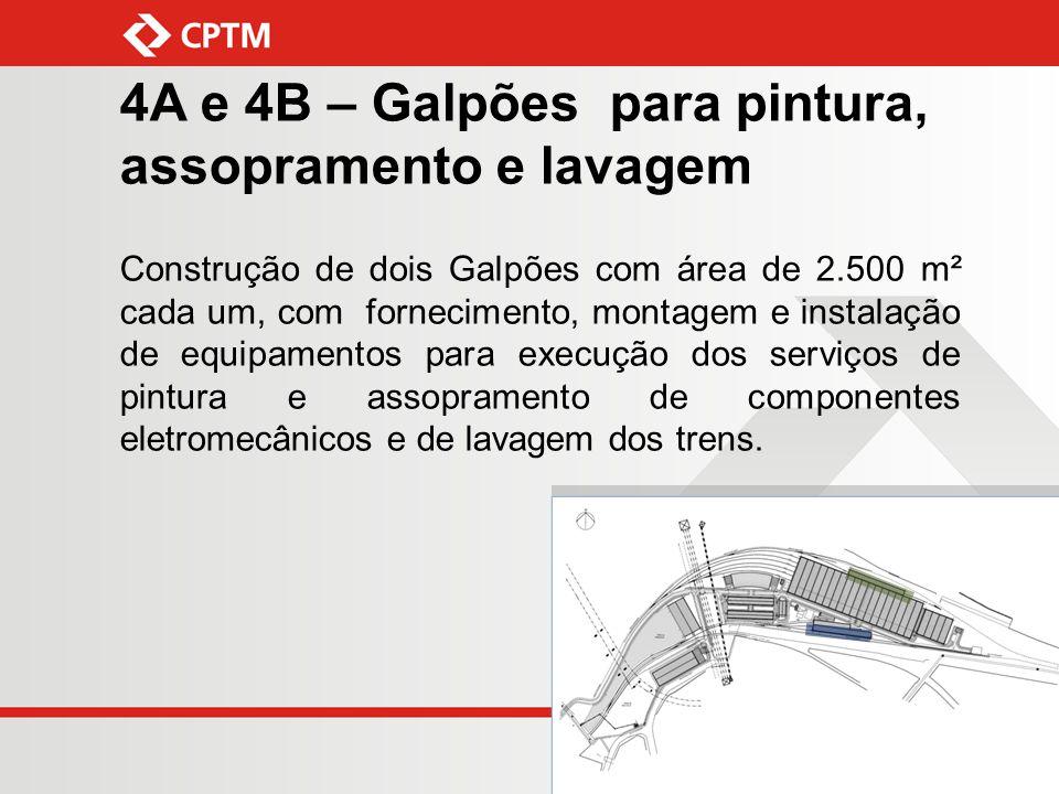 4A e 4B – Galpões para pintura, assopramento e lavagem Construção de dois Galpões com área de 2.500 m² cada um, com fornecimento, montagem e instalaçã