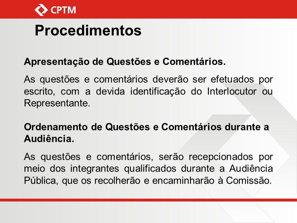 Procedimentos Apresentação de Questões e Comentários. As questões e comentários deverão ser efetuados por escrito, com a devida identificação do Inter
