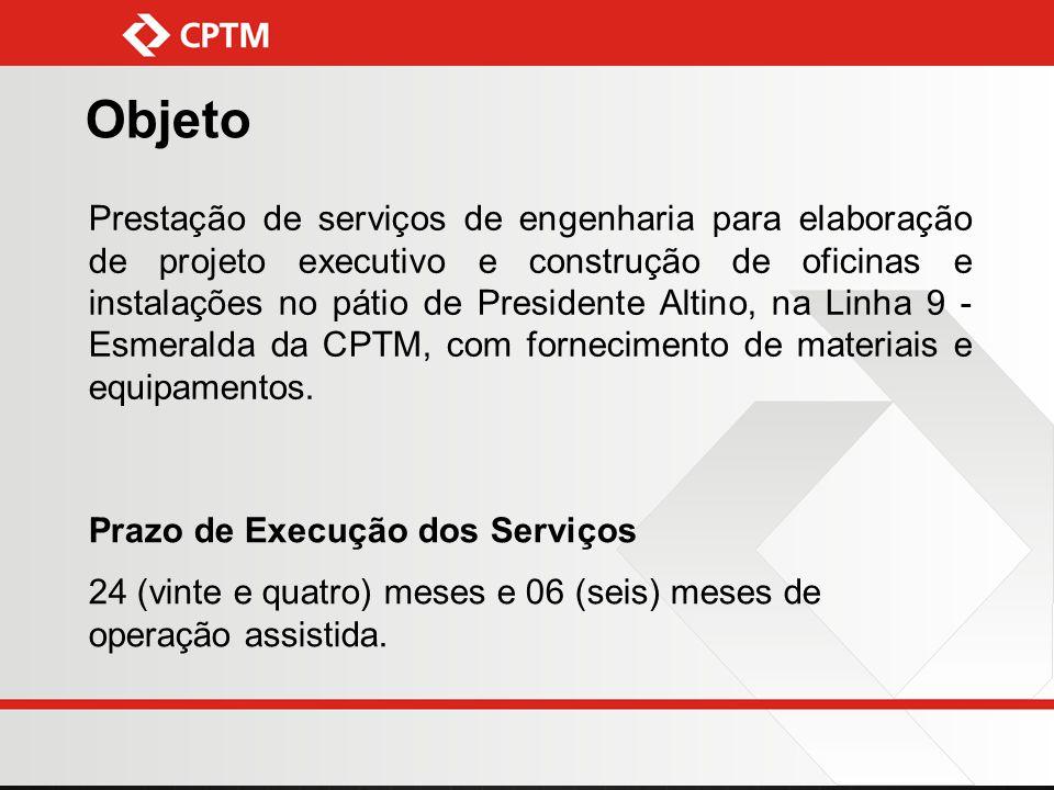 Objeto Prestação de serviços de engenharia para elaboração de projeto executivo e construção de oficinas e instalações no pátio de Presidente Altino,