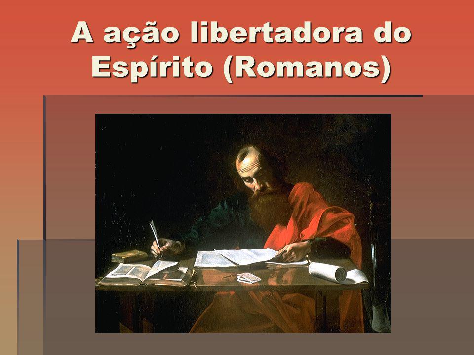 A ação libertadora do Espírito (Romanos)