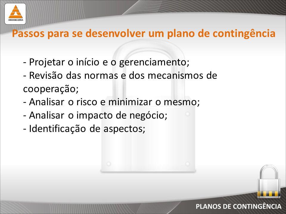 - Projetar o início e o gerenciamento; - Revisão das normas e dos mecanismos de cooperação; - Analisar o risco e minimizar o mesmo; - Analisar o impac