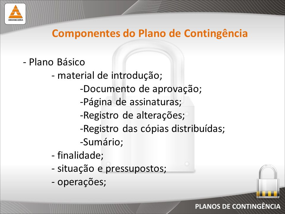 - Plano Básico - material de introdução; -Documento de aprovação; -Página de assinaturas; -Registro de alterações; -Registro das cópias distribuídas;