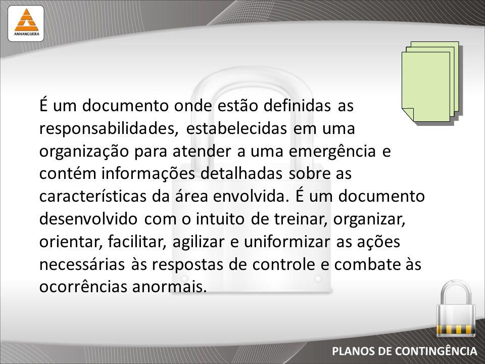 É um documento onde estão definidas as responsabilidades, estabelecidas em uma organização para atender a uma emergência e contém informações detalhad