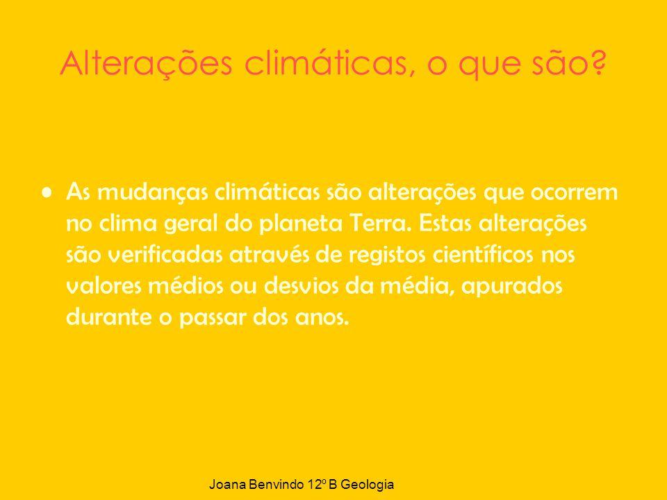Alterações climáticas, o que são? As mudanças climáticas são alterações que ocorrem no clima geral do planeta Terra. Estas alterações são verificadas