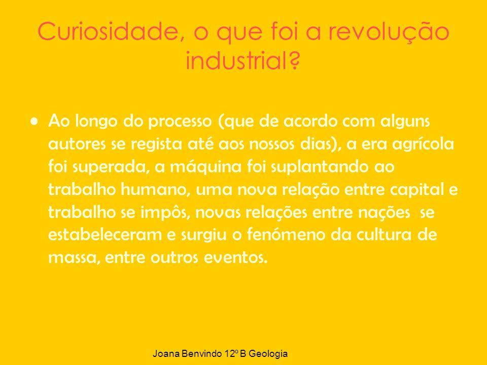 Curiosidade, o que foi a revolução industrial? Ao longo do processo (que de acordo com alguns autores se regista até aos nossos dias), a era agrícola