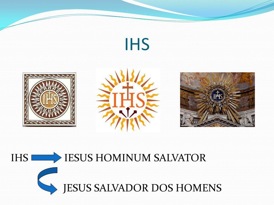 IHS IESUS HOMINUM SALVATOR JESUS SALVADOR DOS HOMENS