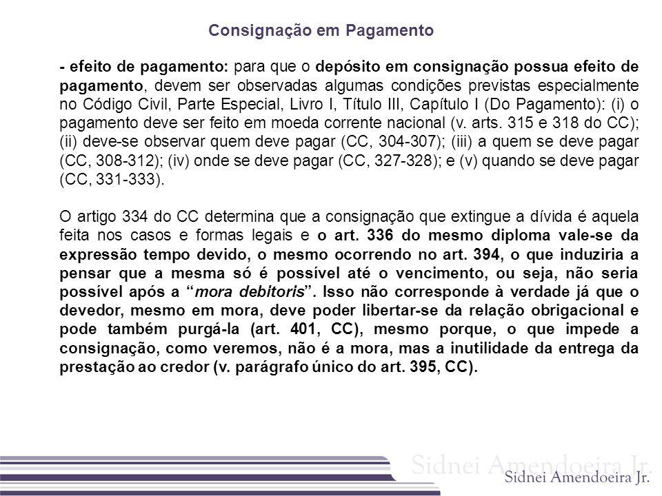 Consignação em Pagamento - efeito de pagamento: para que o depósito em consignação possua efeito de pagamento, devem ser observadas algumas condições