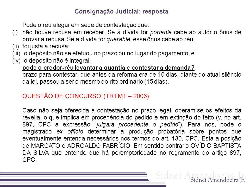 Consignação Judicial: resposta Pode o réu alegar em sede de contestação que: (i)não houve recusa em receber. Se a dívida for portable cabe ao autor o