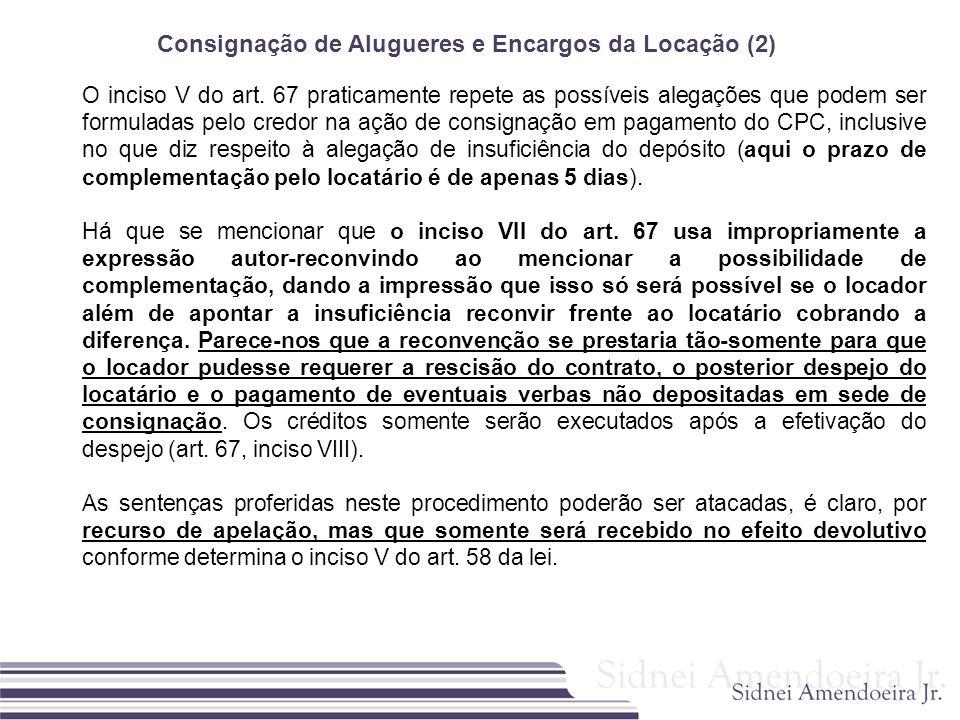 Consignação de Alugueres e Encargos da Locação (2) O inciso V do art. 67 praticamente repete as possíveis alegações que podem ser formuladas pelo cred