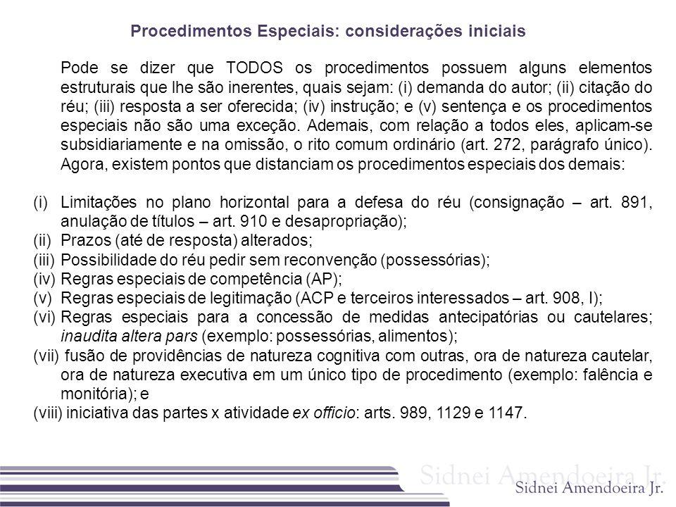 Procedimentos Especiais: considerações iniciais Pode se dizer que TODOS os procedimentos possuem alguns elementos estruturais que lhe são inerentes, q
