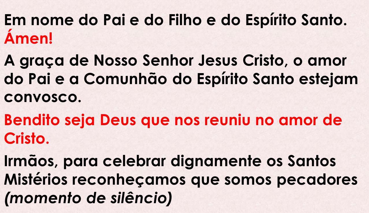 Irmãos e irmãs em Cristo: Nós, que andamos muitos ocupados com a vida e com os bens deste mundo, elevemos os olhos para o Pai do Céu e supliquemos, dizendo.