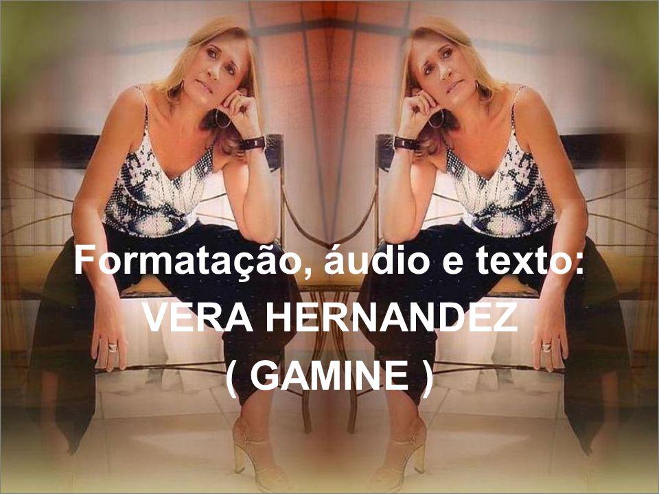 Vera Hernandez ( GAMINE ) veramhernandez@ig.com.br