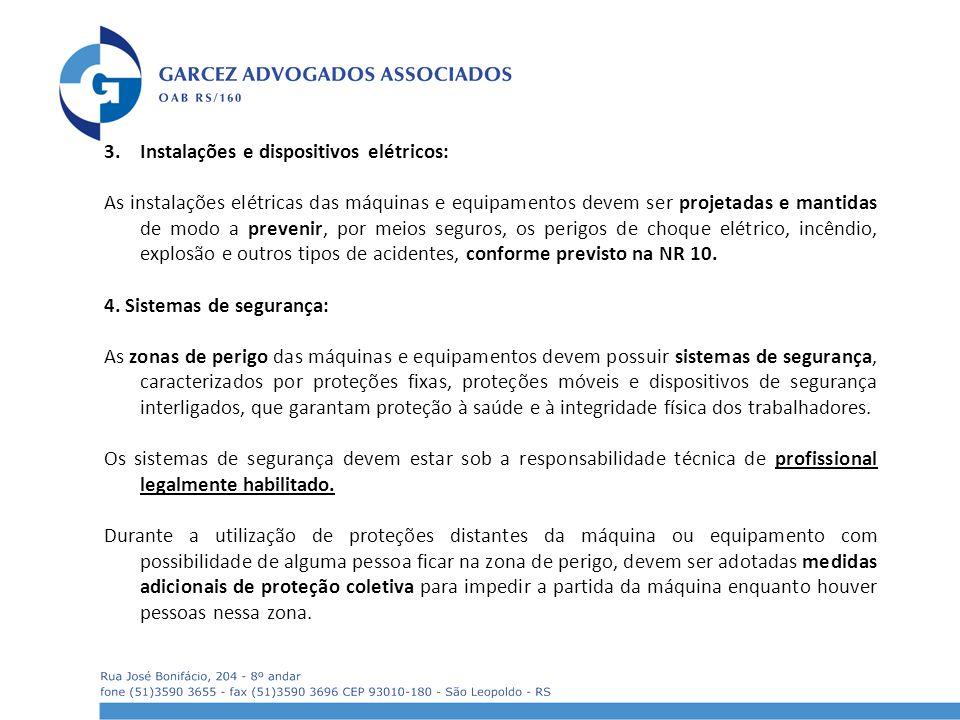 3.Instalações e dispositivos elétricos: As instalações elétricas das máquinas e equipamentos devem ser projetadas e mantidas de modo a prevenir, por m