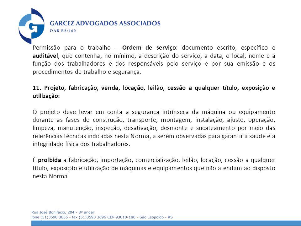 Permissão para o trabalho – Ordem de serviço: documento escrito, específico e auditável, que contenha, no mínimo, a descrição do serviço, a data, o lo