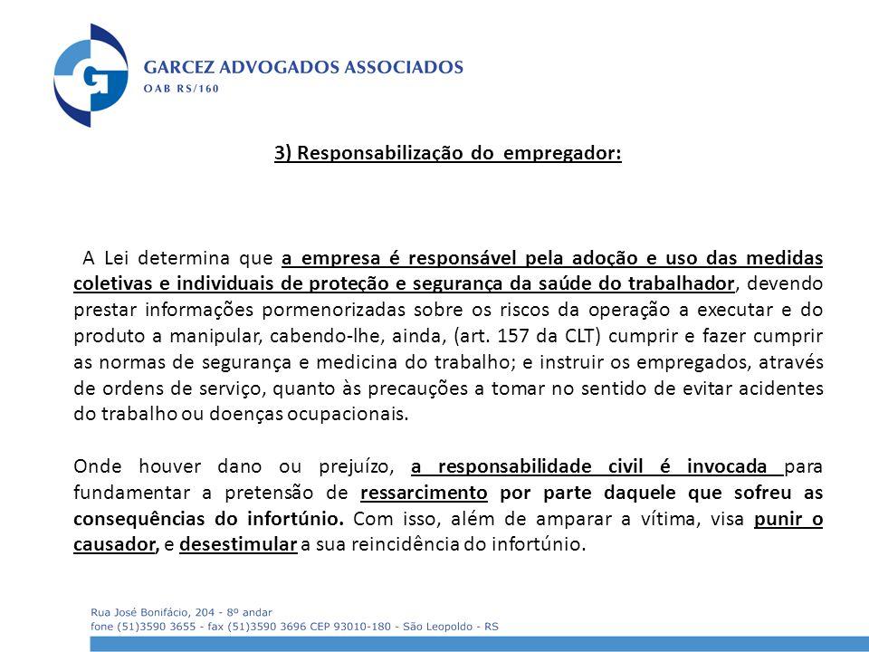 3) Responsabilização do empregador: A Lei determina que a empresa é responsável pela adoção e uso das medidas coletivas e individuais de proteção e se