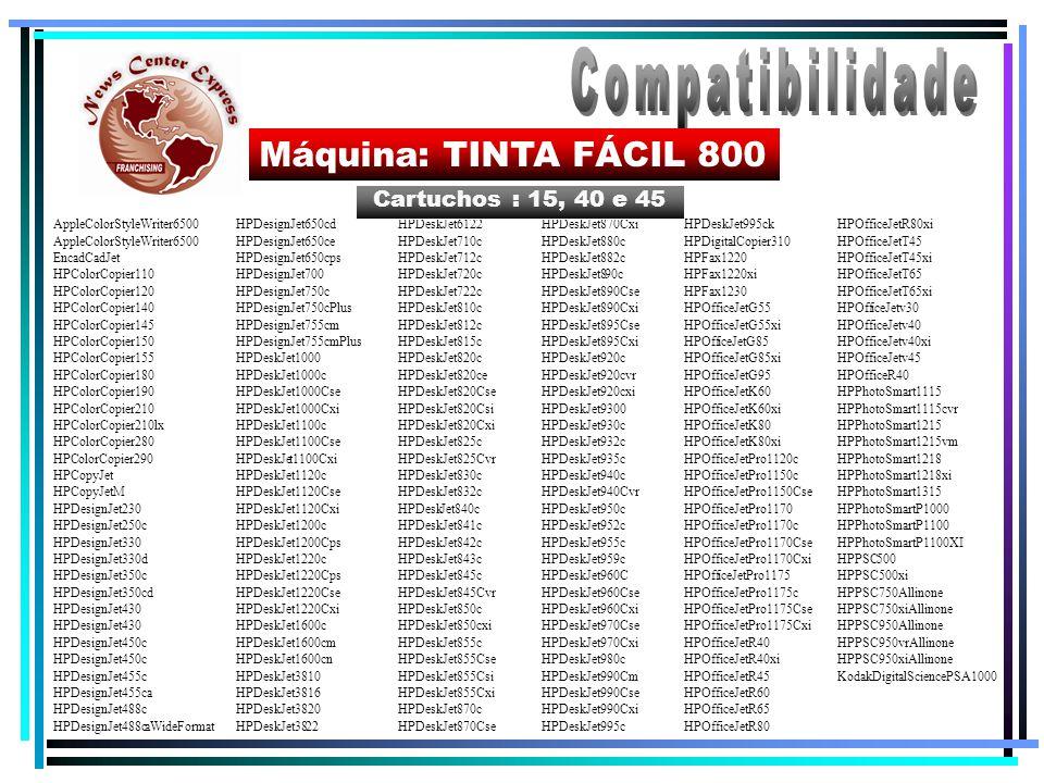 Máquina: TINTA FÁCIL 800 Cartuchos : 15, 40 e 45