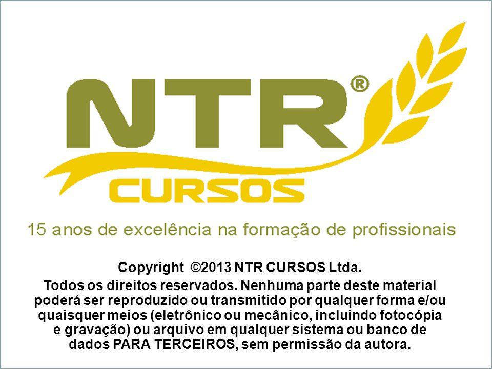 CONTATO Sede: Rua Antonio Carlos Berta, 475 / 805 Jardim Europa Porto Alegre – RS www.ntrcursos.com.br ntrcursos@ntrcursos.com.br Fone / Fax: 51 3029.9412 – 3333.2060 Coordenação geral: Nut.