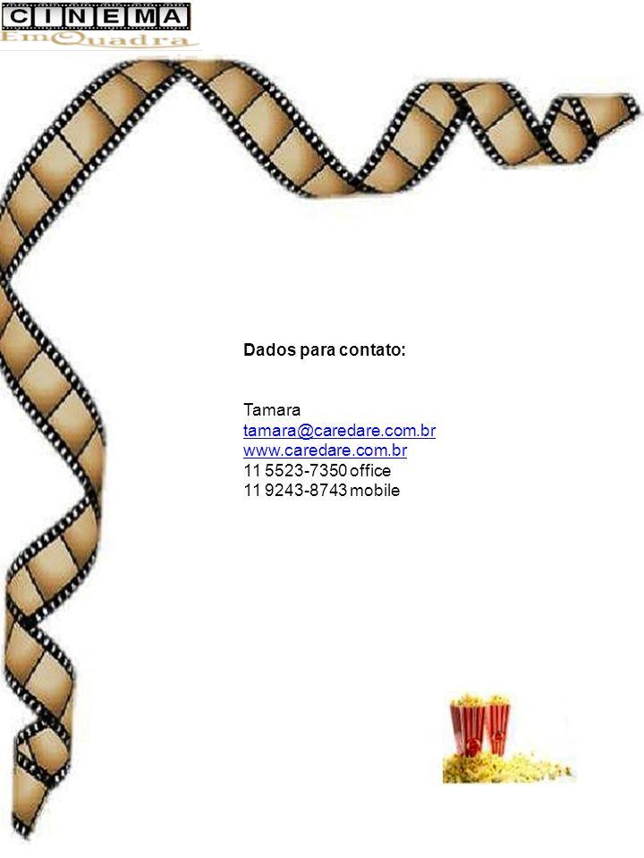 Dados para contato: Tamara tamara@caredare.com.br www.caredare.com.br 11 5523-7350 office 11 9243-8743 mobile