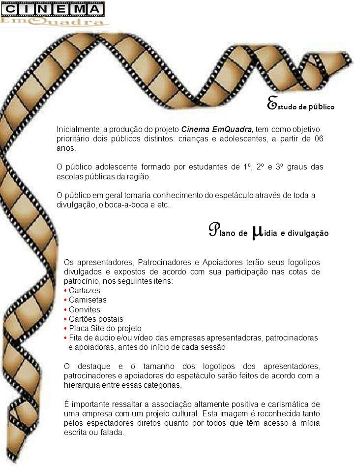 E studo de púb lico Inicialmente, a produção do projeto Cinema EmQuadra, tem como objetivo prioritário dois públicos distintos: crianças e adolescentes, a partir de 06 anos.