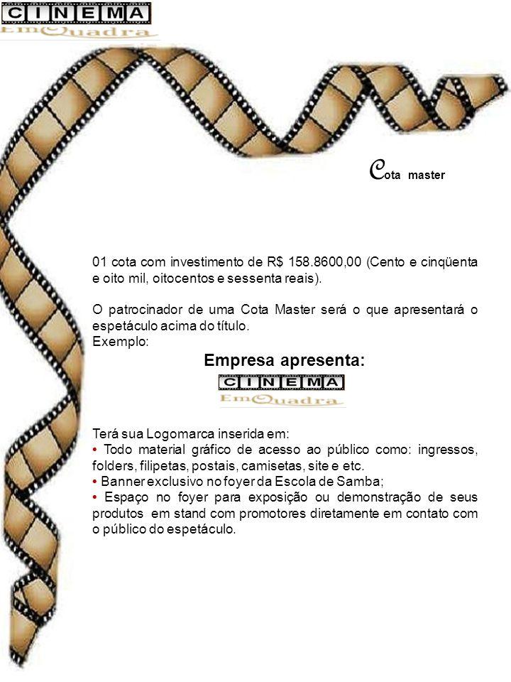 C ota master 01 cota com investimento de R$ 158.8600,00 (Cento e cinqüenta e oito mil, oitocentos e sessenta reais).