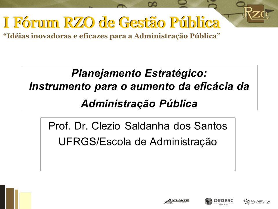 Planejamento Estratégico: Instrumento para o aumento da eficácia da Administração Pública Prof.