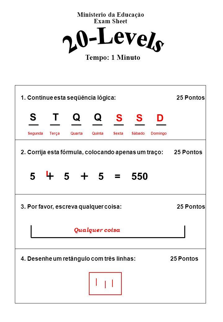 1.Continue esta seqüência lógica: 25 Pontos 2.