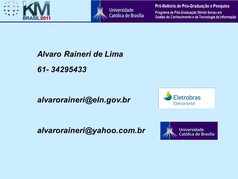 Alvaro Raineri de Lima 61- 34295433 alvaroraineri@eln.gov.br alvaroraineri@yahoo.com.br