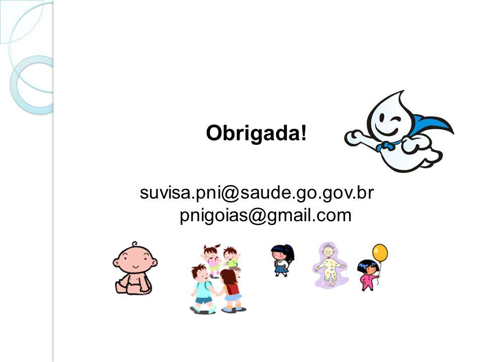 Obrigada! suvisa.pni@saude.go.gov.br pnigoias@gmail.com