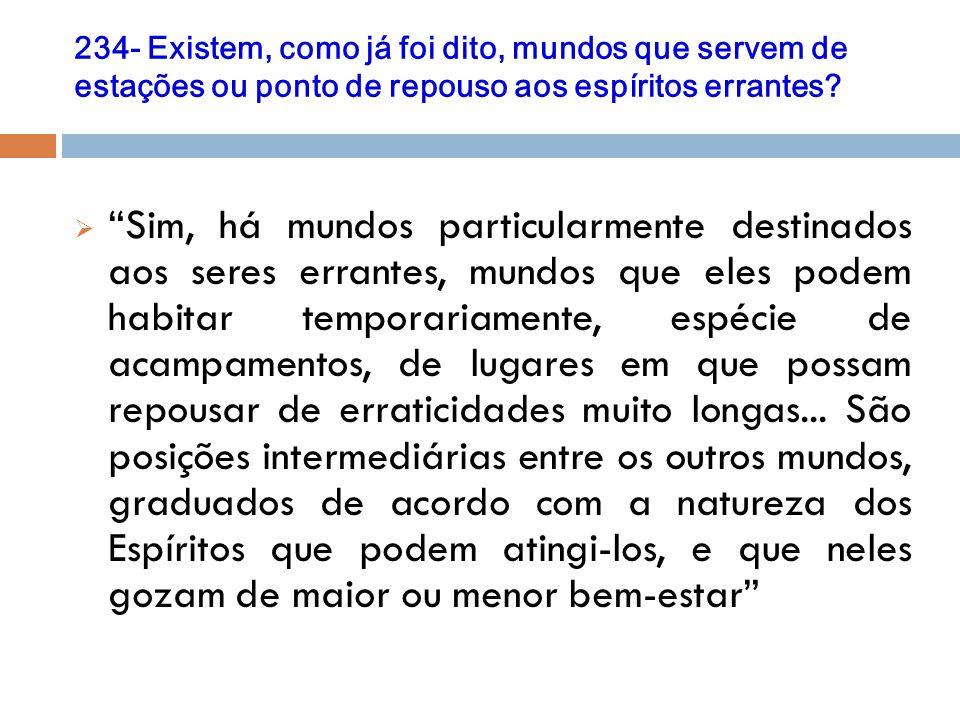 278.Os Espíritos das diferentes ordens se acham misturados uns com os outros.