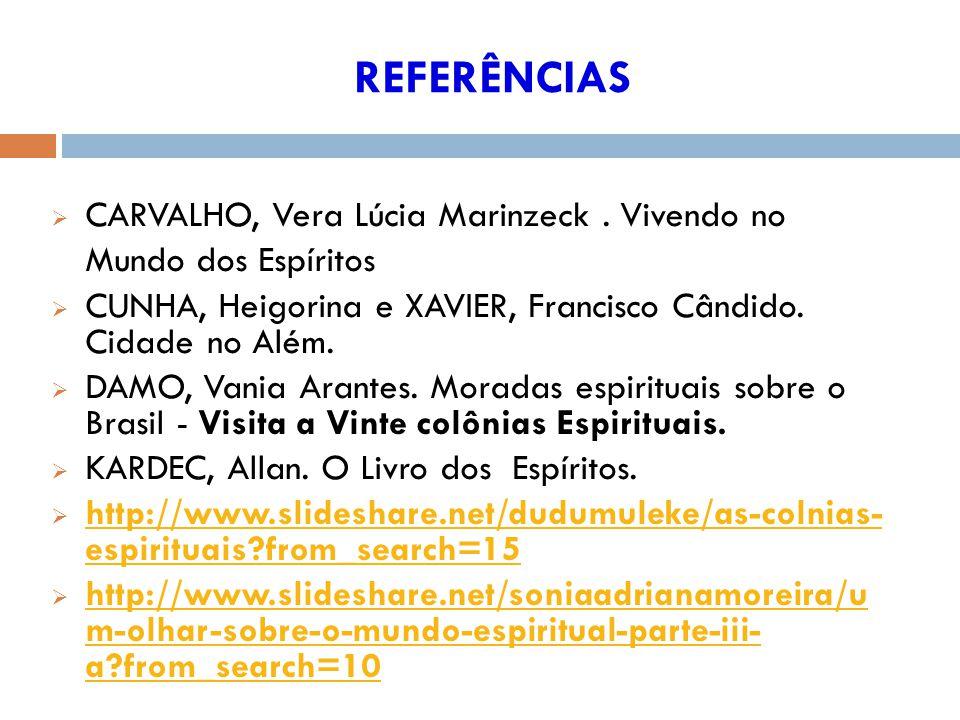 REFERÊNCIAS CARVALHO, Vera Lúcia Marinzeck.