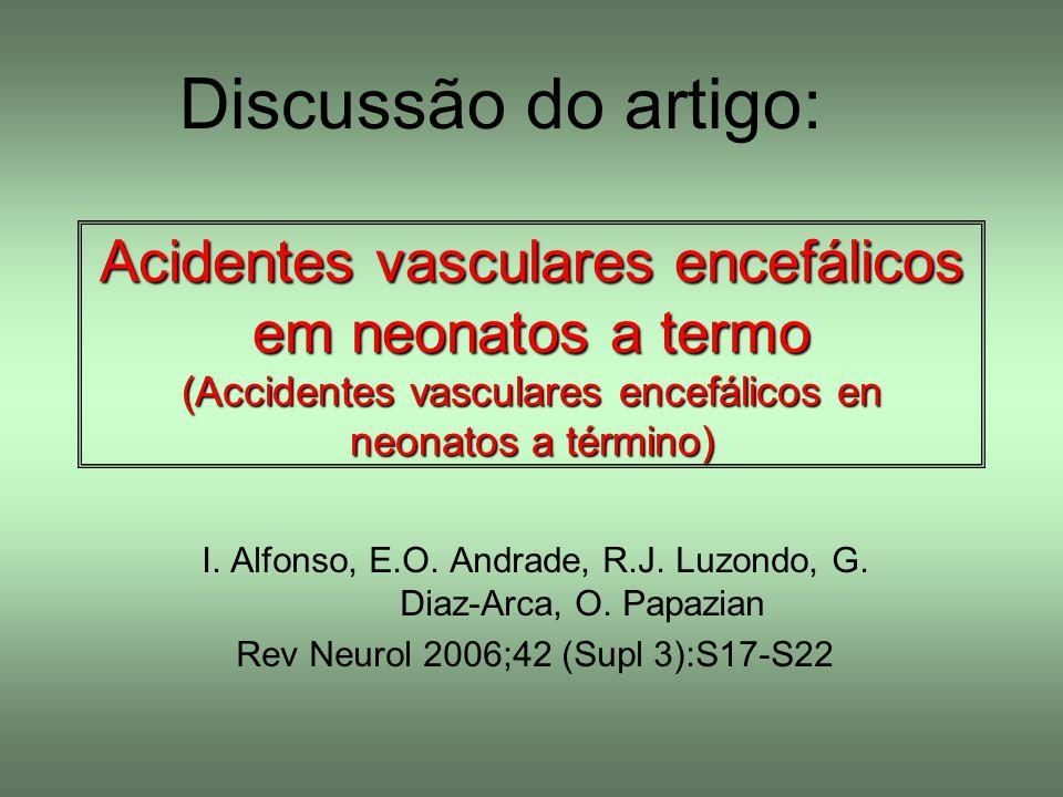 Acidentes vasculares encefálicos em neonatos a termo (Accidentes vasculares encefálicos en neonatos a término) I. Alfonso, E.O. Andrade, R.J. Luzondo,