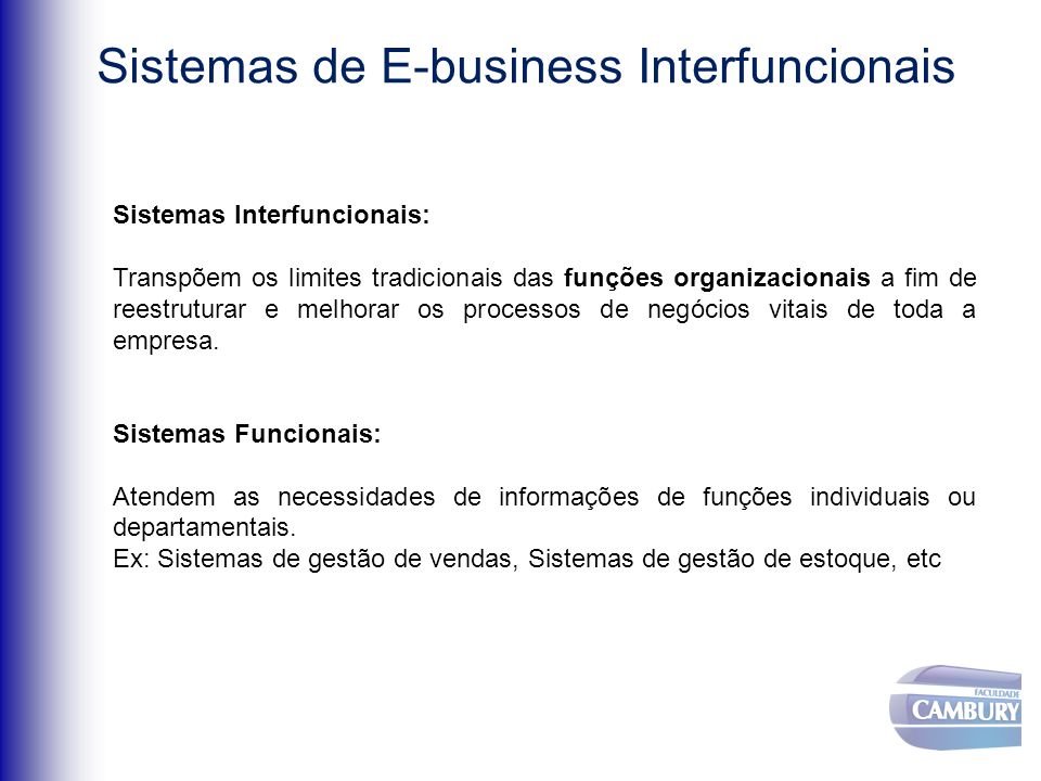 e-commerce e-chain supply e-ERP e-CRM Sistemas de E-business Interfuncionais