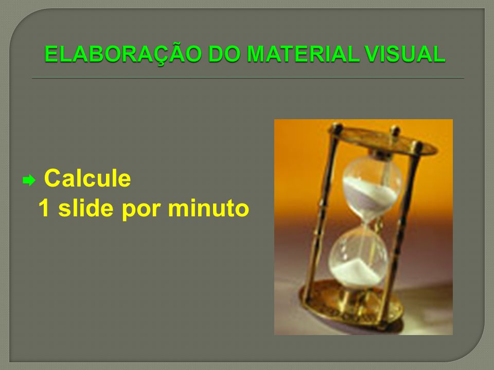 Calcule 1 slide por minuto