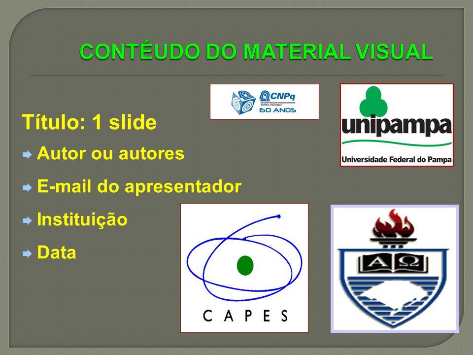 Título: 1 slide Autor ou autores E-mail do apresentador Instituição Data