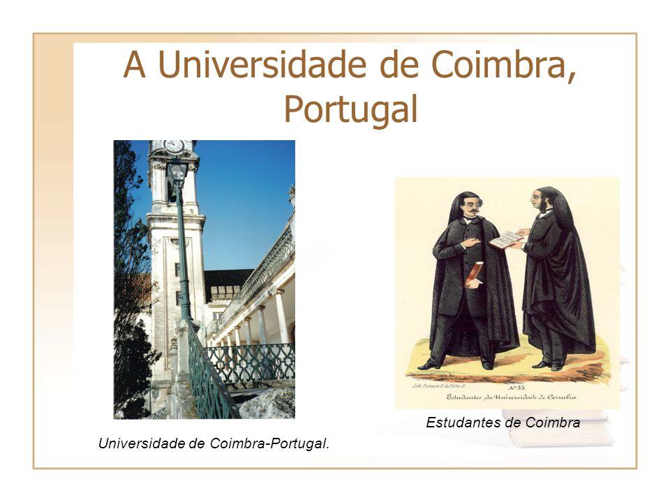 A Universidade de Coimbra, Portugal Universidade de Coimbra-Portugal. Estudantes de Coimbra