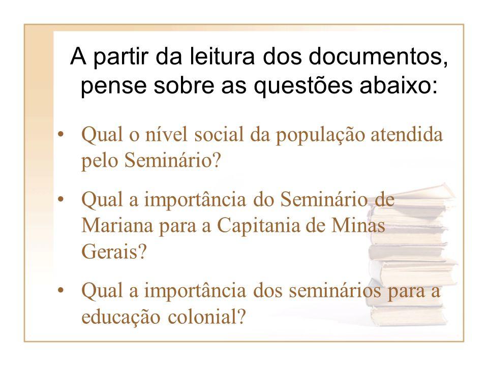 Qual o nível social da população atendida pelo Seminário? Qual a importância do Seminário de Mariana para a Capitania de Minas Gerais? Qual a importân