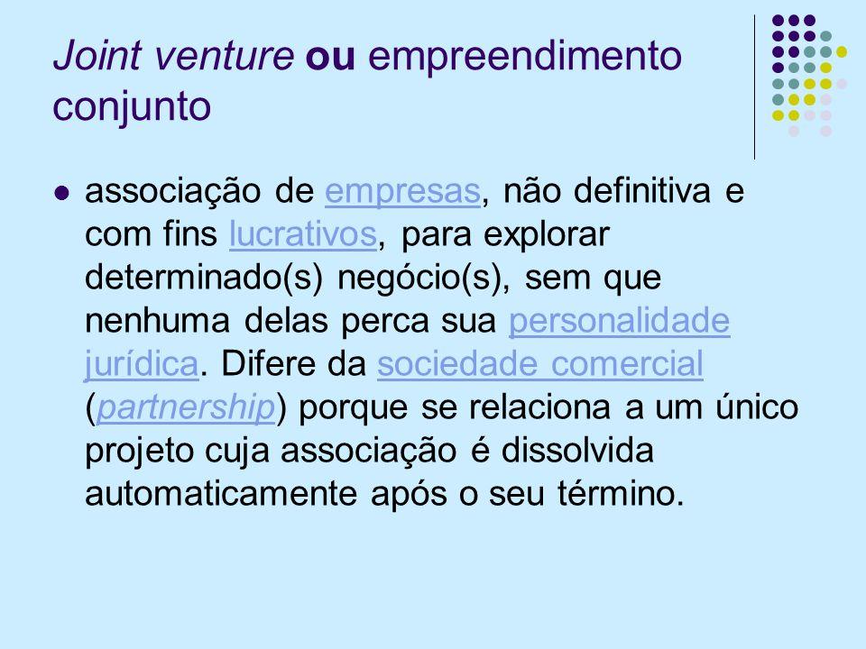 Joint venture ou empreendimento conjunto associação de empresas, não definitiva e com fins lucrativos, para explorar determinado(s) negócio(s), sem que nenhuma delas perca sua personalidade jurídica.