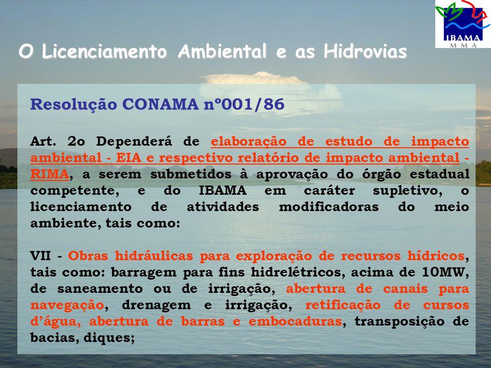 O Licenciamento Ambiental e as Hidrovias Resolução CONAMA nº001/86 Art.