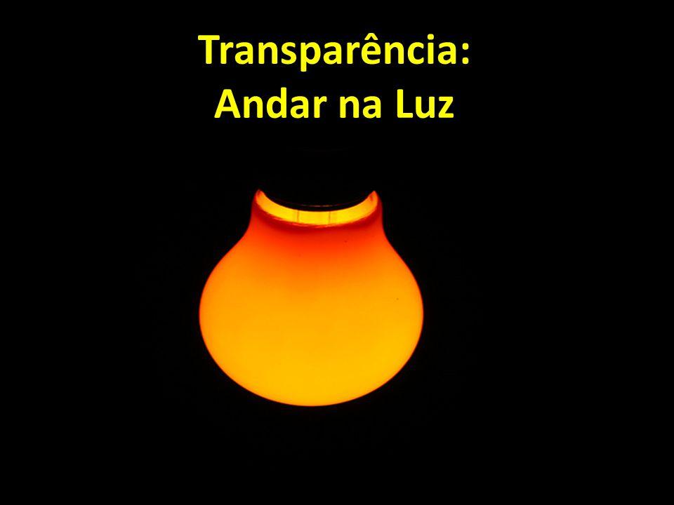 Transparência: Andar na Luz