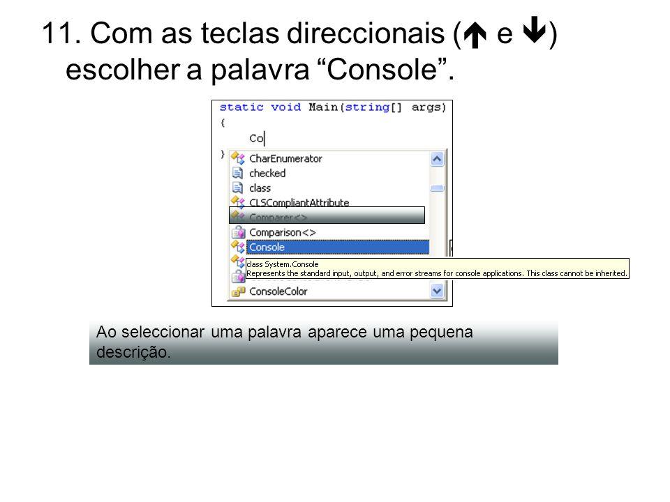 11. Com as teclas direccionais ( e ) escolher a palavra Console. Ao seleccionar uma palavra aparece uma pequena descrição.