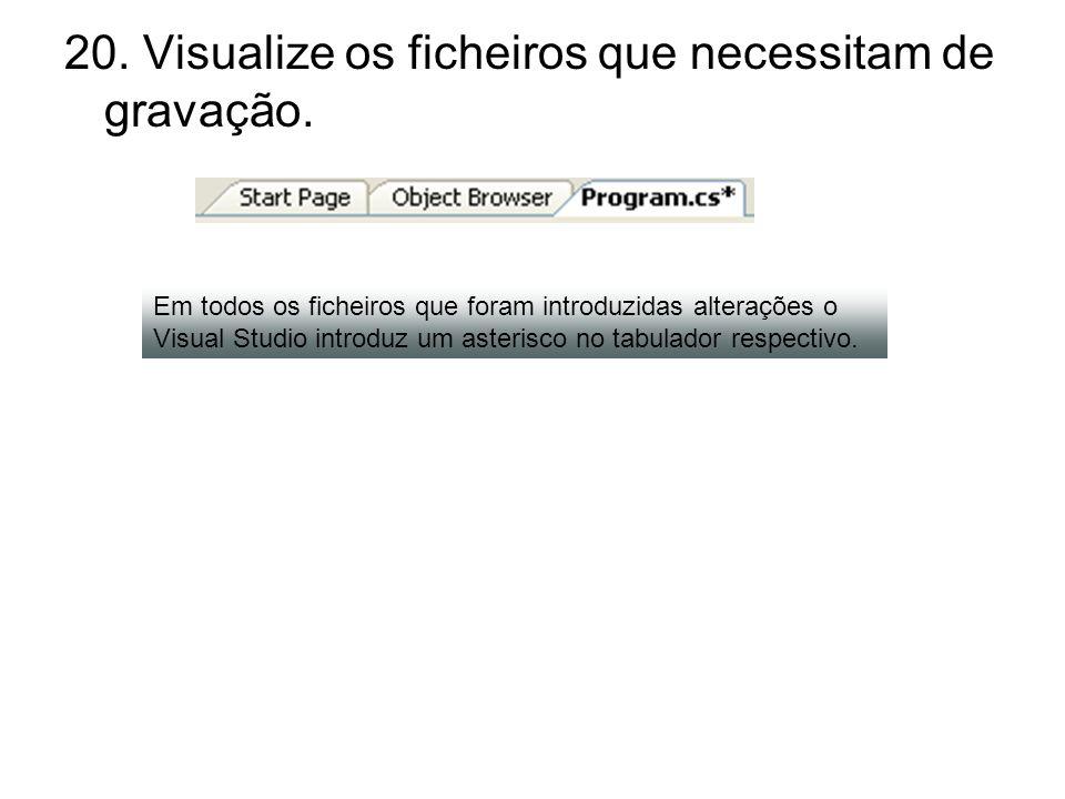20. Visualize os ficheiros que necessitam de gravação. Em todos os ficheiros que foram introduzidas alterações o Visual Studio introduz um asterisco n