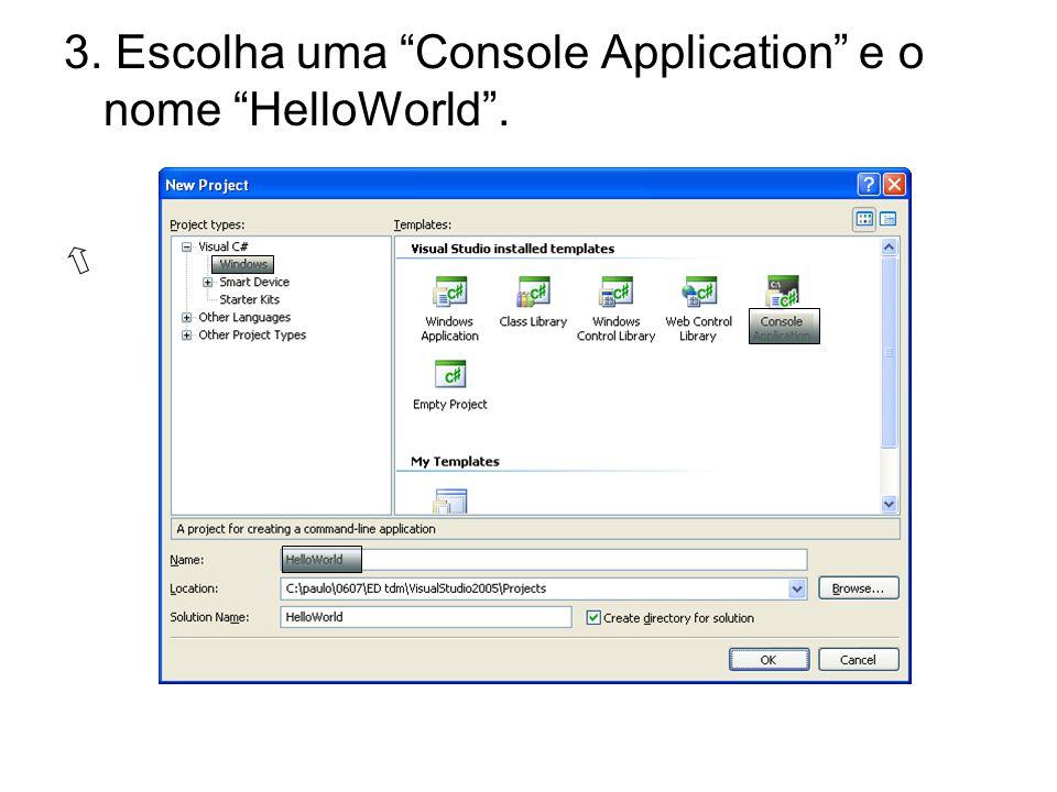 3. Escolha uma Console Application e o nome HelloWorld.