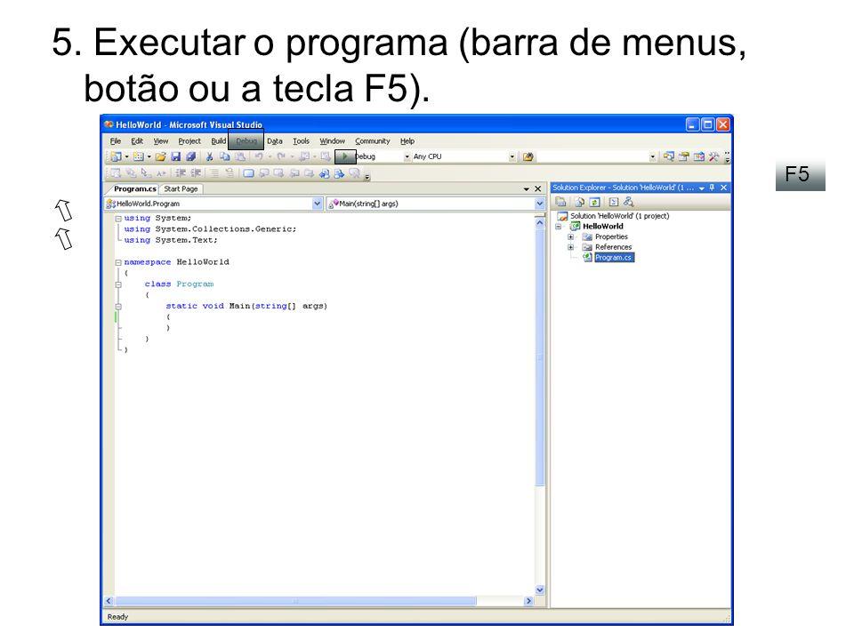 O Visual Studio compila o projecto e, caso não haja erros, executa-o.